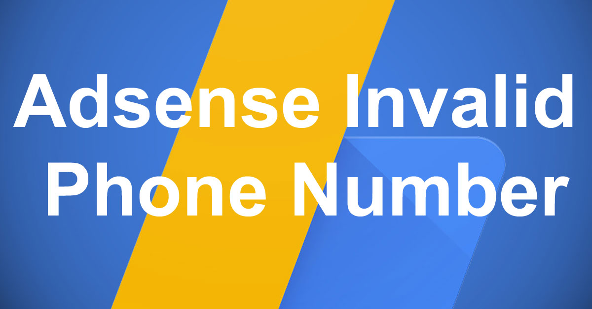 Adsense Invalid Phone Number What Is It And How To Fix It