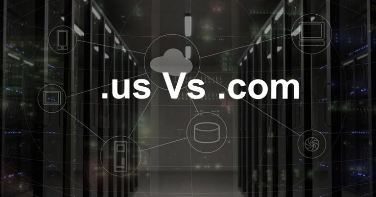 .us Vs .com: Which One Is Better For You?